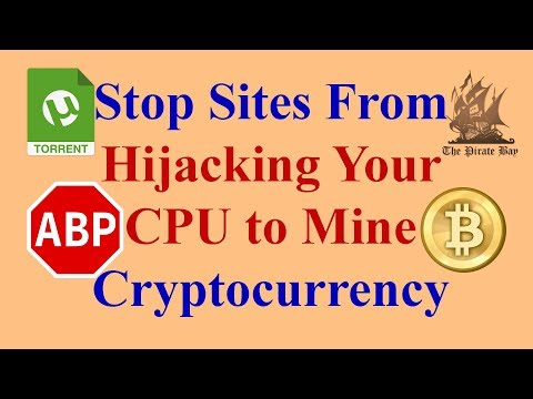 Stop Sites From Hijacking Your CPU to Mine Cryptocurrency | Som Tips