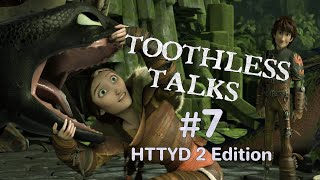 Toothless Talks!: How T๐ Train Your Dragon 2 {Part 7}