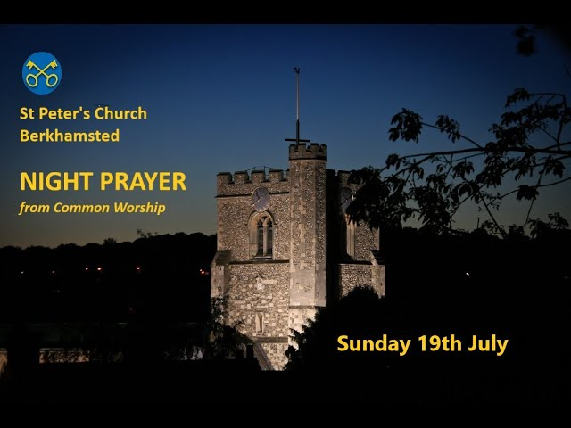 NIGHT PRAYER for the evening of Sunday 19th July 2020