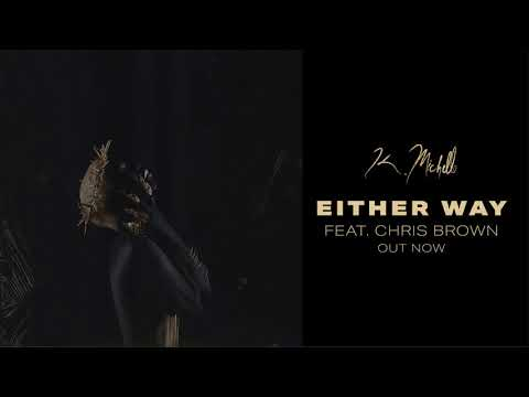 K.  Michelle - Either Way feat. Chris Brown [Official Audio]