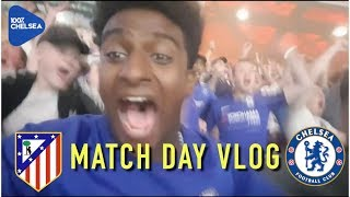 ATLETICO MADRID 1-2 CHELSEA || MATCH DAYS with LEWIS