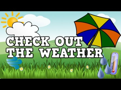 Check out the Weather!  (a weather song for kids)
