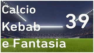Calcio,Kebab e Fantasia(FIFA 18 - modalità allenatore) #39