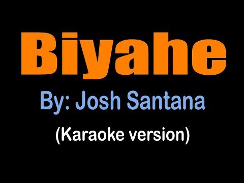 BIYAHE - Josh Santana (karaoke version)