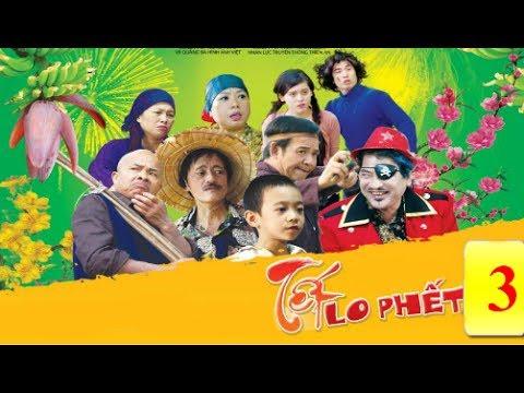 Hài Tết Việt Nam | Tết Lo Phết 3 | Phim Hài Chiến Thắng , Giang Còi