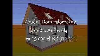 Zbuduj Dom 25m2 z Antresolą + Opisy Budowy dla Laika + Kosztorysy + Wykaz Materiałów