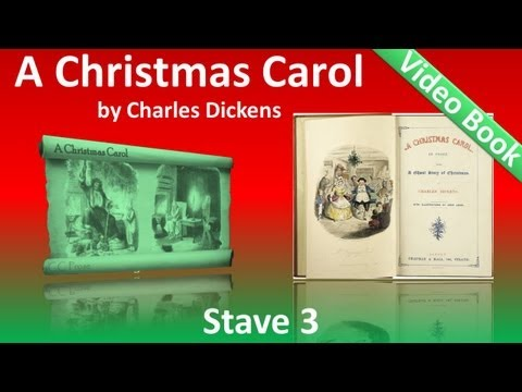 Stave 3 - A Christmas Carol by Charles Dickens - The Second of the Three Spirits