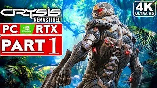CRYSIS REMASTERED Gameplay Walkthrough Part 1 [4K 60FPS PC RTX] - No Commentary