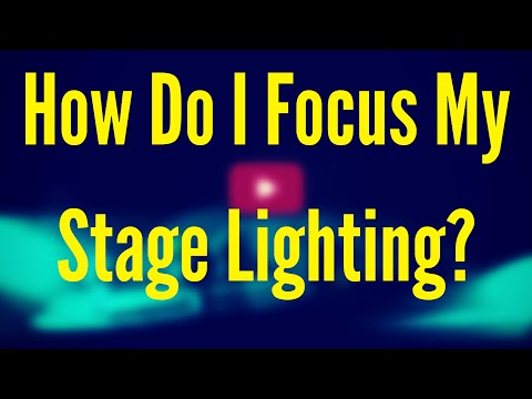 How do I Focus My Lighting?  Learn Stage Lighting Q&A