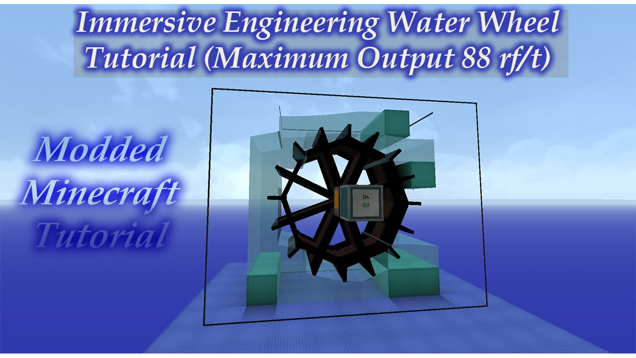 Immersive Engineering Water Wheel Maximum Output 88 Rf T Mod