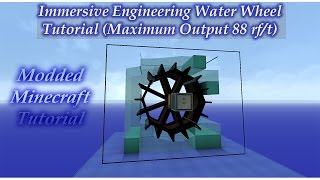 Immersive Engineering Water Wheel (Maximum Output  88 rf/t) - Mod Tutorial