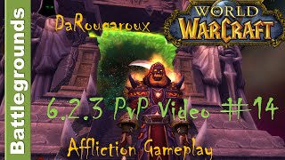 WoW 6.2.3 Affliction Warlock PvP Battlegrounds Video #14 HD 01/27/2016