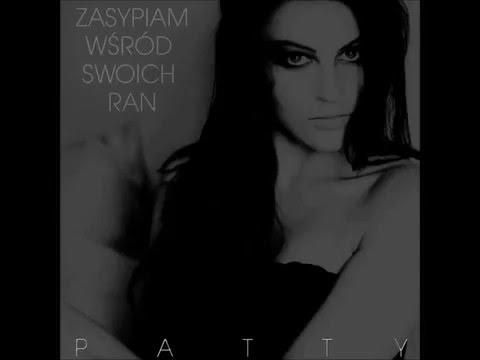 Patty - Zasypiam Wśród Swoich Ran (Karaoke Version)