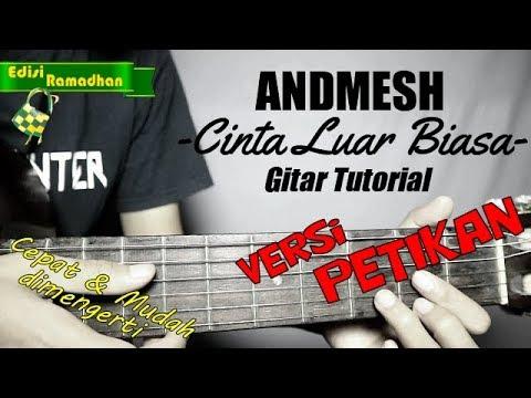 (Gitar Tutorial) ANDMESH - Cinta Luar Biasa (Versi Petikan) |Mudah & Cepat Dimengerti Untuk Pemula