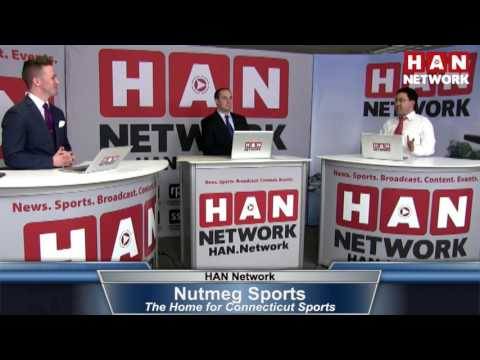 Nutmeg Sports: HAN Connecticut Sports Talk 2.27.17
