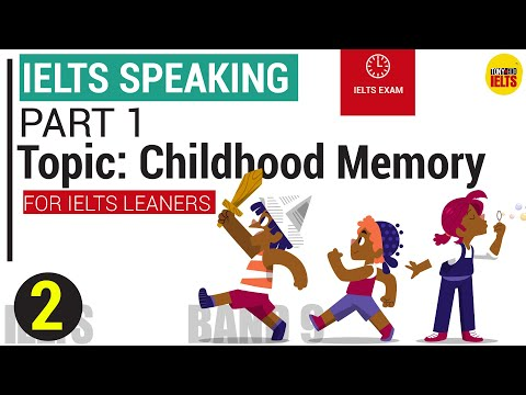 IELTS Speaking Part 1 - Topic: Childhood Memory | What is your first memory of your childhood?