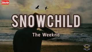 The Weeknd – Snowchild (Lyric Video)