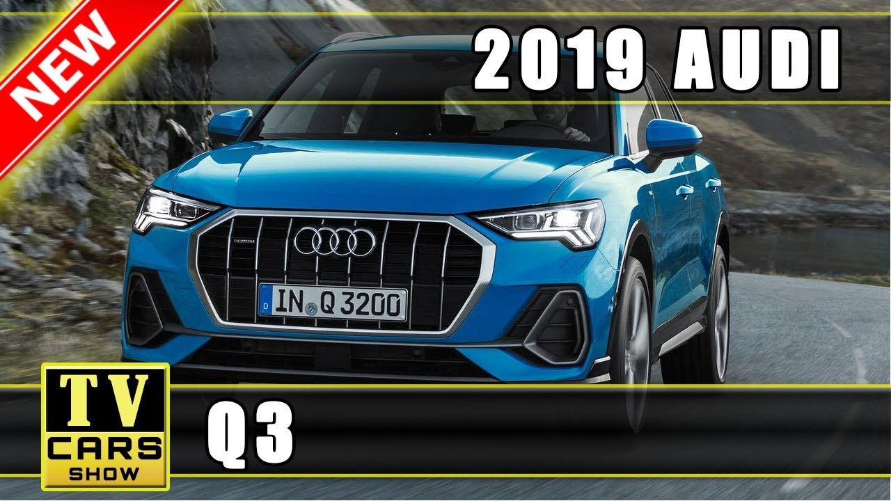 New 2019 Audi Q3 Review Specs Release Dates And Prices Youtube