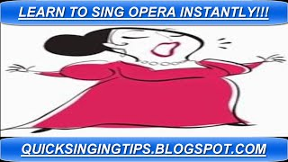 Learn to Sing Opera Instantly - 3 Quick Singing Tips