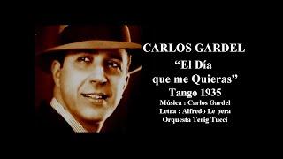 Carlos Gardel - El dia que me quieras - Tango