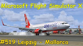 Let's Play Microsoft Flight Simulator X Teil 519 Leipzig/Halle - Mallorca [5/5] (B737) | Liongamer1