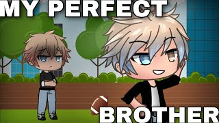 MY PERFECT BROTHER | gacha life mini movie / GLMM