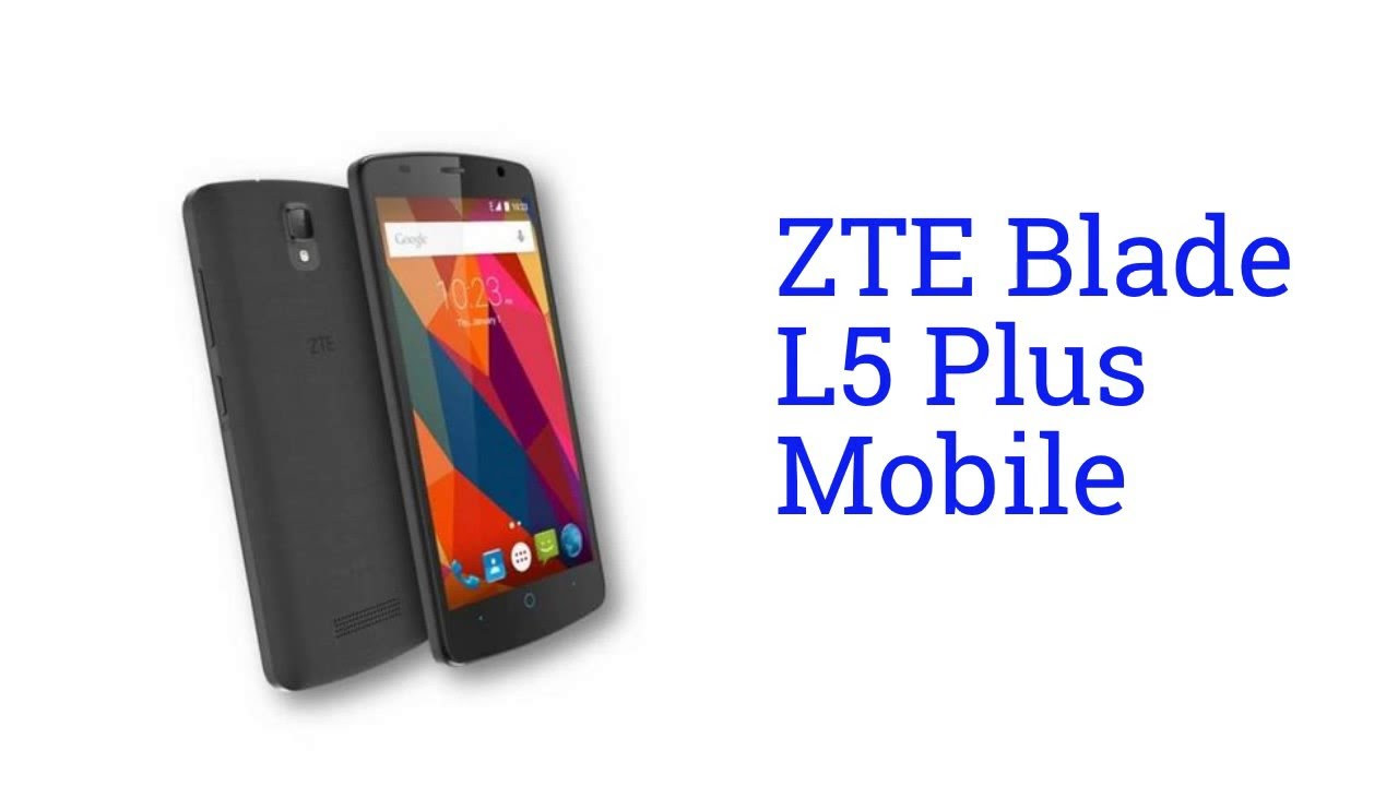 ZTE Blade L5 Plus Specification  YouTube