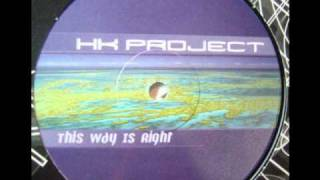 HK Project - This Way Is Right (DJ Marc Dawn Pres. Green Court Remix)