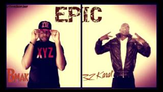 32 Karat & B Mak  - Epic (produced by Don Cannon)