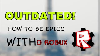 HOW TO BE COOL IN ROBLOX (0 ROBUX) (Read desc)
