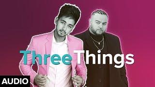 Three Things Kulshan Sandhu Deep Jandu Free MP3 Song Download 320 Kbps