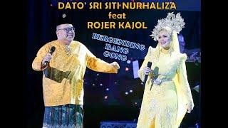 DATO' SRI SITI NURHALIZA feat ROJER KAJOL ~ BERGENDING DANG GONG  (KONSERT KARYA AGUNG PAK NGAH)