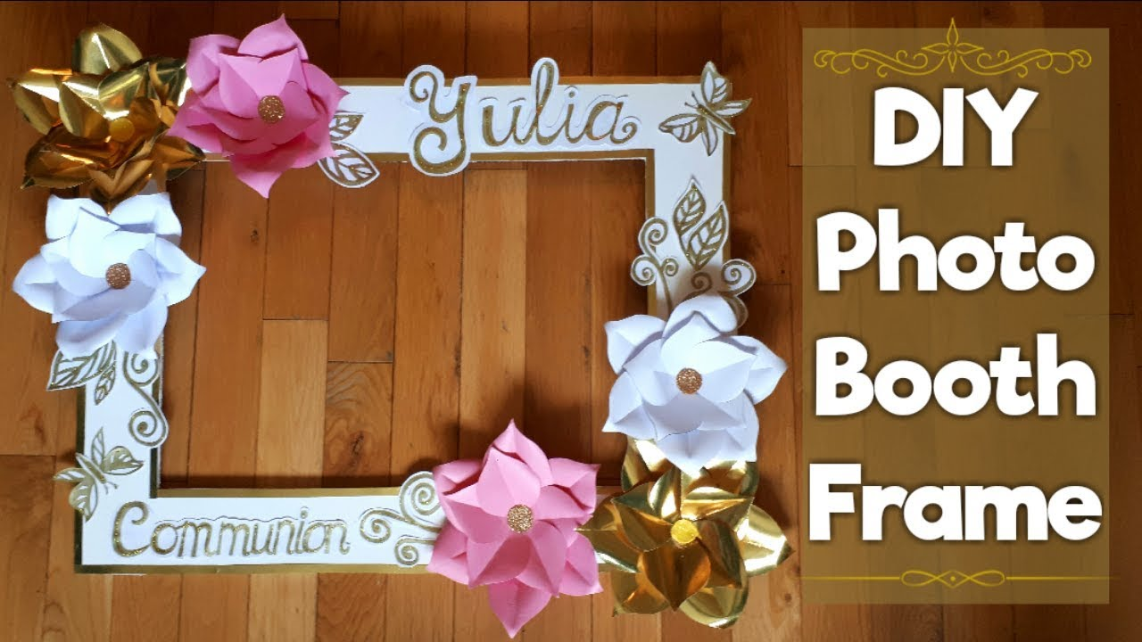 Diy Golden Photo Booth Frame How To Make Communion Photo Booth Frame Diy Photo Booth With Flowers