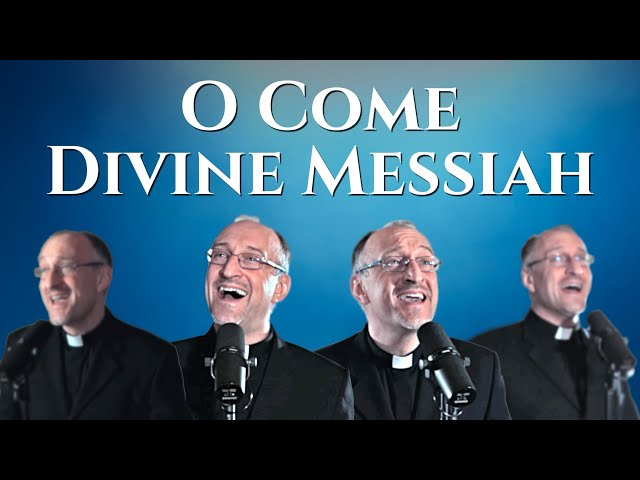 Advent Songs 2019: O Come Divine Messiah - Priest A Cappella