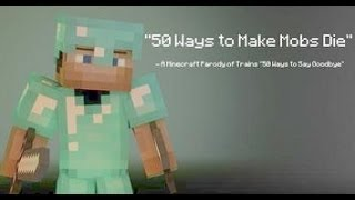 """50 Ways to Make Mobs Die"" 