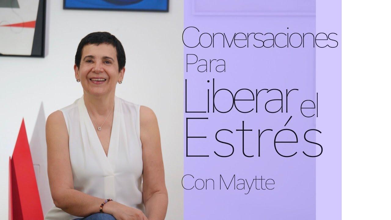 Claves para Liberarse del Estrés - Maytte