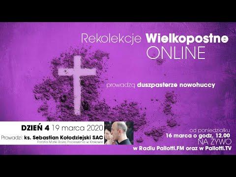 Rekolekcje Wielkopostne ONLINE - dzień 4 (19 marca 2020) ks. Sebastian Kołodziejski SAC