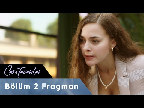 Cam Tavanlar 2. Bölüm Fragman