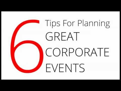 Six Tips For Planning Great Corporate Events