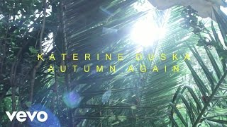 Смотреть клип Katerine Duska - Autumn Again