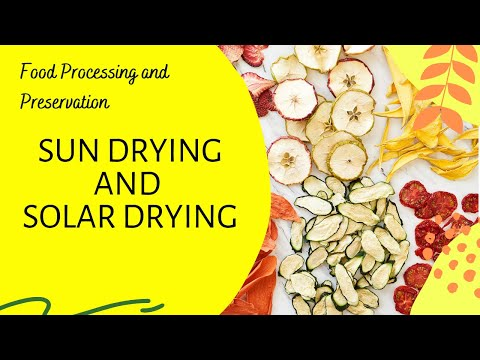 Sun Drying and Solar Drying  l Food Preservation Methods - Lesson 14 l Food Processing Technology