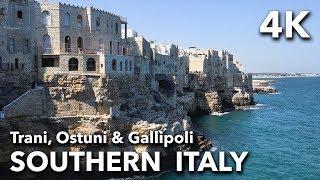 Southern Italy - Trani, Ostuni & Gallipoli | 2017 4K