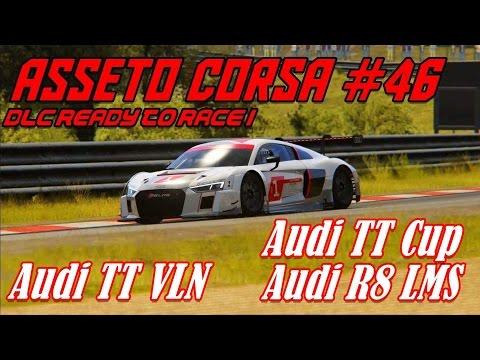 "Assetto Corsa #46# DLC # ""Ready to race"" Audi TT cup / Audi TT RS VLN / Audi R8 LMS"