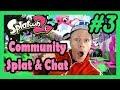 Splatoon 2 [ Nintendo Switch ] - Community Splat & Chat #3 Livestream