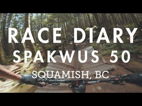 Race Diary #5 - Spakwus 50 Cross Country Race Squamish, BC | 50km of suffering!