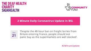 Coronavirus 2 Minute Update - 21st December 2020