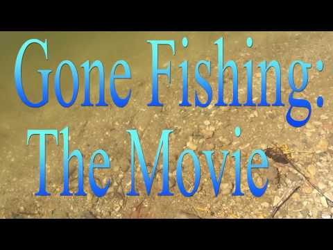 Gone Fishing: The Movie