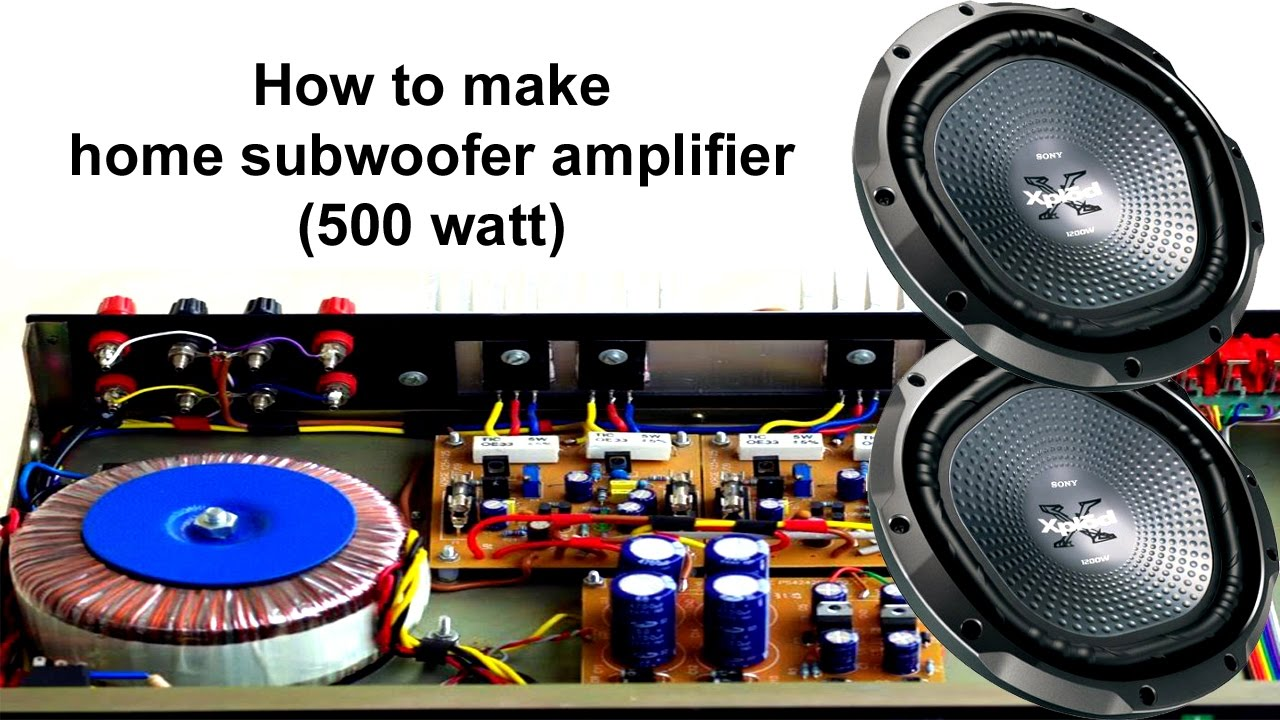 How To Make Home Subwoofer Amplifier 500 Watt Tda2030 Youtube