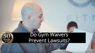 Does signing a gym waiver prevent you from suing in the event of an injury?