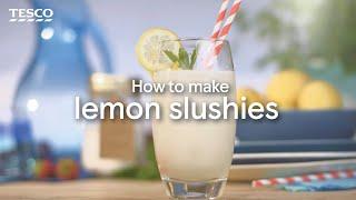 How To Make Lemon Slushies | Tesco Food